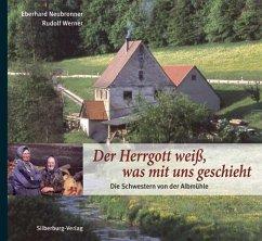 Der Herrgott weiß, was mit uns geschieht - Neubronner, Eberhard; Werner, Rudolf