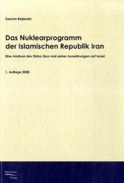 Das Nuklearprogramm der Republik Iran - Beljanski, Sascha