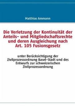 Die Verletzung der Kontinuität der Anteils- und Mitgliedschaftsrechte und deren Ausgleichung nach Art. 105 Fusionsgesetz