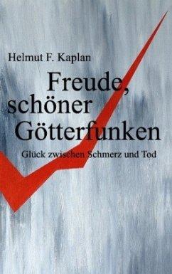 Freude, schöner Götterfunken - Kaplan, Helmut F.