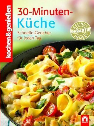 30-Minuten-Küche / kochen & genießen
