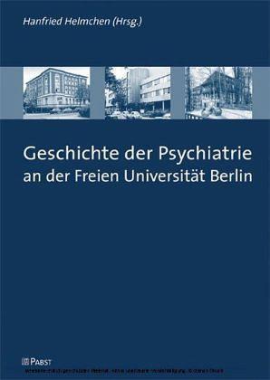 Geschichte der psychiatrie an der freien universit t for Hanfried helmchen