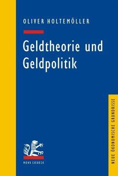 Geldtheorie und Geldpolitik - Holtemöller, Oliver