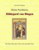 Meine Nachbarin, Hildegard von Bingen
