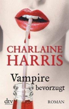 Vampire bevorzugt / Sookie Stackhouse Bd.2 - Harris, Charlaine