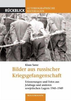 Bilder aus russischer Kriegsgefangenschaft - Sasse, Klaus