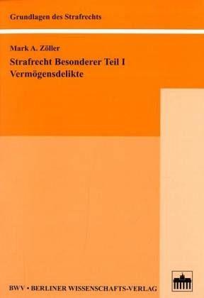 Strafrecht Besonderer Teil I - Zöller, Mark A.