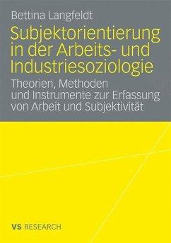 Subjektorientierung in der Arbeits- und Industriesoziologie - Langfeldt, Bettina