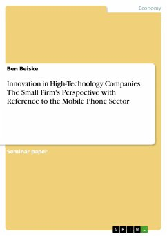 Innovation in High-Technology Companies: The Small Firm's Perspective with Reference to the Mobile Phone Sector - Beiske, Ben