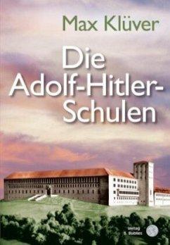 Die Adolf-Hitler-Schulen - Klüver, Max