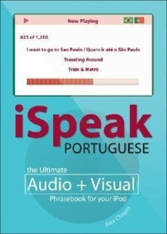 Ispeak Portuguese Phrasebook (MP3 CD + Guide): The Ultimate Audio + Visual Phrasebook for Your iPod [With Phrasebook] - Chapin, Alex