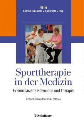 Sporttherapie in der Medizin - Halle, Martin / Schmidt-Trucksäß, Arno / Hambrecht, Rainer / Berg, Aloys (Hgg.)