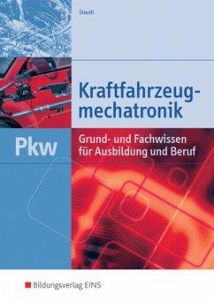 Kraftfahrzeugmechatronik PKW - Staudt, Wilfried