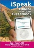 Ispeak Chinese Phrasebook (MP3 CD + Guide): An Audio + Visual Phrasebook for Your iPod [With Book]