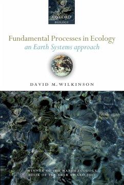 Fundamental Processes in Ecology - Wilkinson, David M.