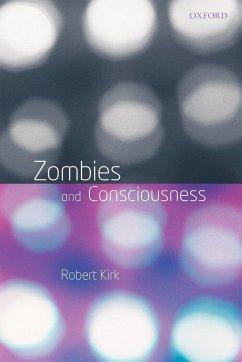Zombies and Consciousness - Kirk, Robert