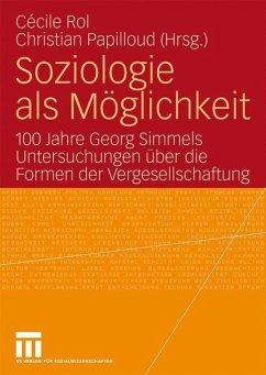 Soziologie als Möglichkeit - Papilloud, Christian / Rol, Cécile (eds.)
