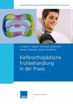 Kieferorthopädische Frühbehandlung in der Praxis - Splieth, C. H.; Grabowski, R.; Gedränge, T.; Fanghänel, J.