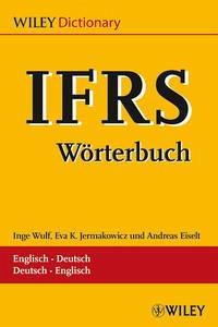 IFRS-Wörterbuch / -Dictionary - Wulf, Inge; Jermakowicz, Eva K.; Eiselt, Andreas