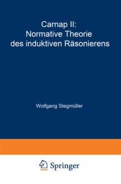 Carnap II: Normative Theorie des induktiven Räsonierens - Stegmüller, Wolfgang