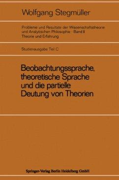 Beobachtungssprache, theoretische Sprache und die partielle Deutung von Theorien - Stegmüller, Wolfgang