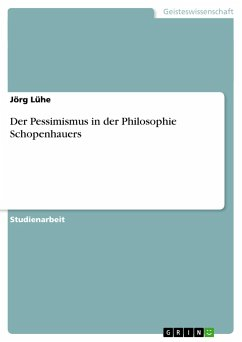 Der Pessimismus in der Philosophie Schopenhauers