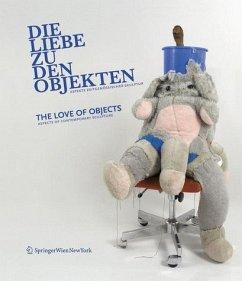 Die Liebe zu den Objekten/The love for the objects