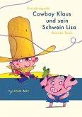 Cowboy Klaus und sein Schwein Lisa / Cowboy Klaus Bd.1