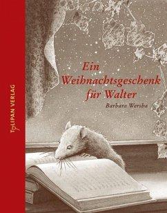 Ein Weihnachtsgeschenk für Walter - Wersba, Barbara