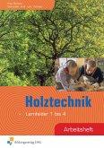 Holztechnik. Arbeitsheft. Lernfelder 1 bis 4