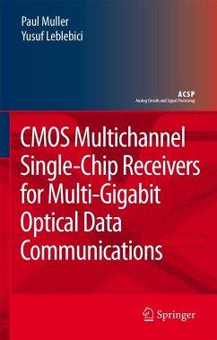 CMOS Multichannel Single-Chip Receivers for Multi-Gigabit Optical Data Communications - Muller, Paul; Leblebici, Yusuf