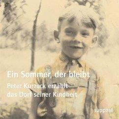 Ein Sommer, der bleibt, 4 Audio-CDs - Kurzeck, Peter