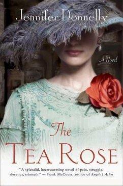 The Tea Rose - Donnelly, Jennifer