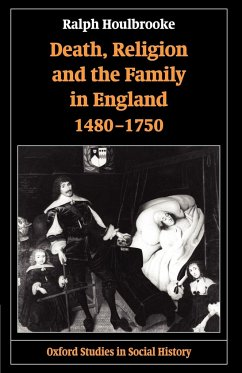 Death, Religion, and the Family in England, 1480-1750 - Houlbrooke, Ralph