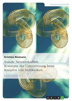 Soziale Netzwerkarbeit: Konzepte der Unterstütz...