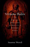 Virtuous Bodies: The Physical Dimensions of Morality in Buddhist Ethics