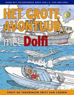 Het grote avontuur met Dolfi - Loenen, Frits van Poel, J. F. van der