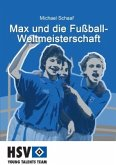 Max und die Fußball- Weltmeisterschaft