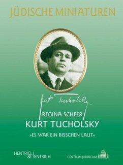 Kurt Tucholsky. ´´Es war ein bisschen laut´´