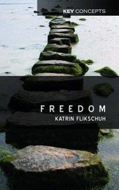 Freedom: Contemporary Liberal Perspectives - Flikschuh, Katrin