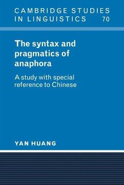 The Syntax and Pragmatics of Anaphora - Huang, Yan
