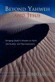 Beyond Yahweh and Jesus