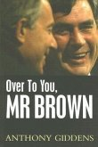 Over to You, MR Brown: How Labour Can Win Again