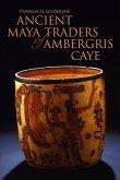 Ancient Maya Traders of Ambergris Caye