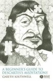 A Beginner's Guide to Descartes' Meditations
