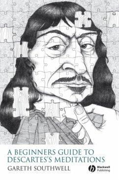 A Beginner's Guide to Descartes' Meditations - Southwell, Gareth