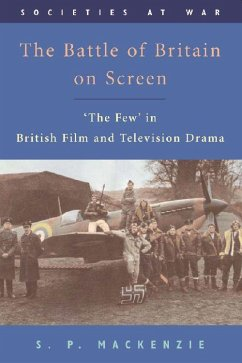 The Battle of Britain on Screen - Mackenzie, S. P.