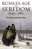 Russia's Age of Serfdom, 1649-1861