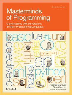 Masterminds of Programming: Conversations with the Creators of Major Programming Languages - Biancuzzi, Federico; Chromatic