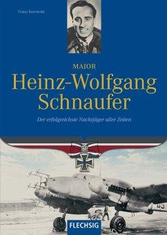 Major Heinz-Wolfgang Schnaufer - Kurowski, Franz